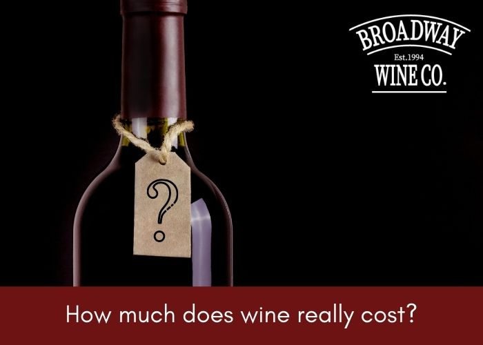 Broadway Wines February 2021 blog - how much does wine cost - wine bottle with price tag